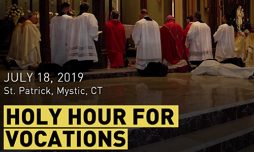 Monthly Holy Hour for Vocations - July 18th at 6pm in Mystic, CT
