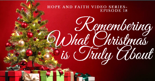 Hope and Faith Video Series-Pondering Christmas in July?