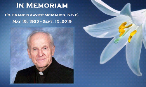 Father Francis Xavier McMahon, S.S.E., May 18, 1925 -- Sept. 15, 2019