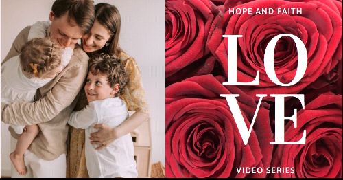 Storge Love - Hope & Faith Video Series