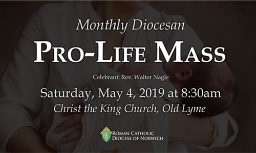 Monthly Diocesan Pro-Life Mass - Saturday, May 4 at 8:30 AM