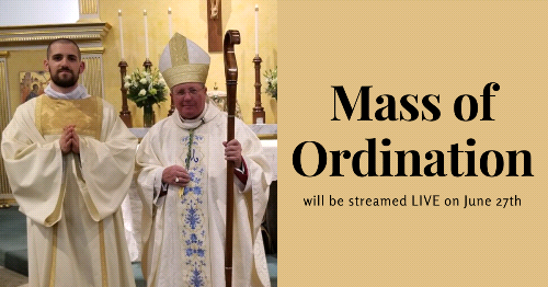 Live Streaming Information for Mass of Ordination of Reverend Mr. Michael Bovino
