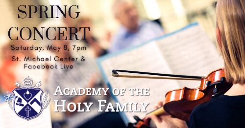 This Weekend: Academy of the Holy Family's Spring Concert