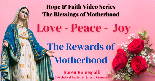 The Blessings of Motherhood-May 12-Hope & Faith Video Series