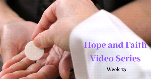 Experiencing the Eucharist-Hope and Faith Video Series