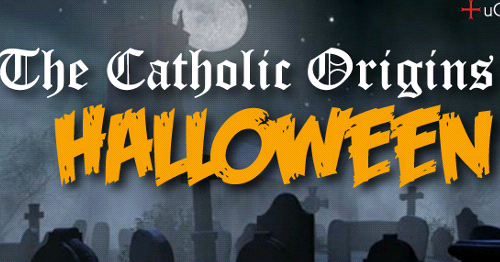 Origins of Halloween Rooted in Catholic Faith