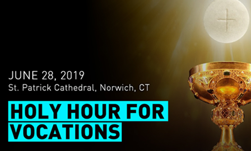 Monthly Holy Hour for Vocations - June 28th at 7pm in Norwich, CT