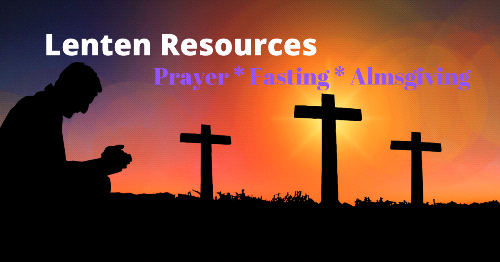 Lenten Resources  to Help You Prepare for Easter