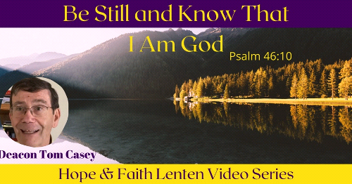 Lenten Reflection- Deacon Tom Casey