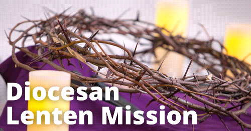 Did You Miss the Fifth Lenten Mission Meeting? Here's the Video!