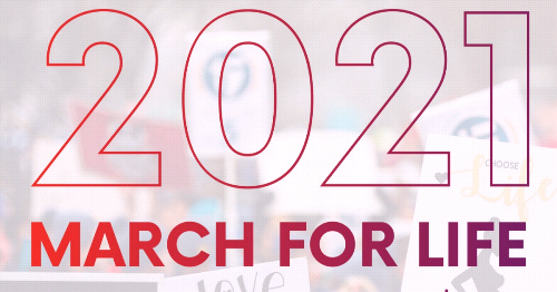 March For Life Will Have a Different Look for 2021