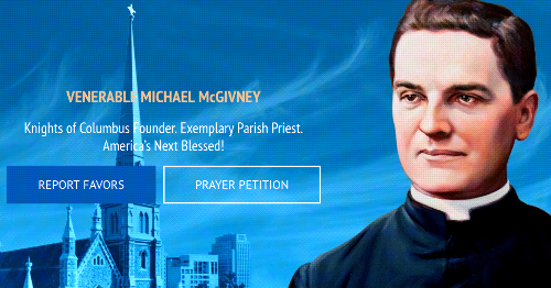 Knights of Columbus Creating Fr. Michael McGivney Pilgrimage Center