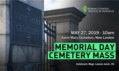 Memorial Day Cemetery Mass in New London, CT - May 27, 2019, at 10:00 a.m.