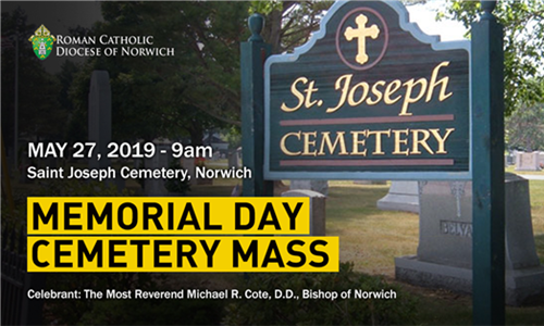 Memorial Day Cemetery Mass in Norwich, CT - May 27, 2019, at 9:00 a.m.