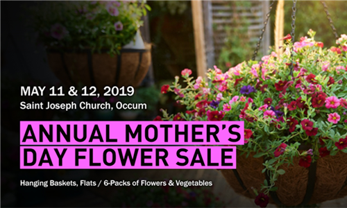 Annual Mother's Day Flower Sale at St. Joseph Church - Occum, May 11 & 12, 2019